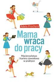 okładka Mama wraca do pracy, Książka | Prochyra Adela