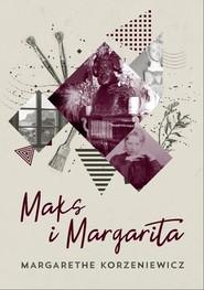 okładka Maks i Margarita, Książka | Korzeniewicz Margarethe