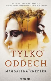 okładka Tylko oddech, Książka | Magdalena  Knedler
