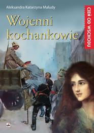 okładka Wojenni kochankowie, Książka | Aleksandra Katarzyna Maludy