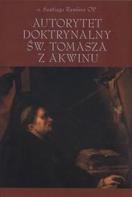 okładka Autorytet doktrynalny św Tomasza z Akwinu, Książka | Ramirez Santiago