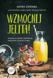 okładka Wzmocnij jelita Wygraj z lękiem i depresją przestań zajadać stres, Książka | Marek Zaremba