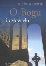okładka O Bogu i człowieku, Książka   Jelonek Tomasz