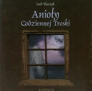 okładka Anioły codziennej troski z płytą CD, Książka   Lech Tkaczyk