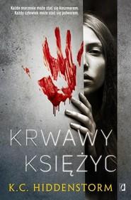 okładka Krwawy księżyc, Książka | Hiddenstorm K.C.