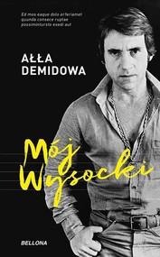 okładka Mój Wysocki, Książka | Demidowa Ałła