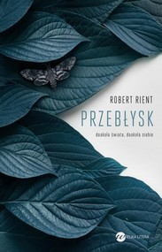 okładka Przebłysk. Dookoła świata, dookoła siebie, Książka | Robert  Rient