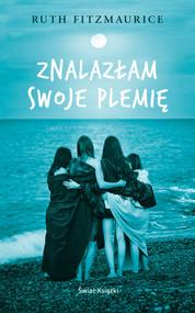 okładka Znalazłam swoje plemię, Książka | Fitzmaurice Ruth