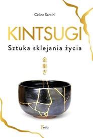 okładka Kintsugi Sztuka sklejania życia, Książka   Santini Céline