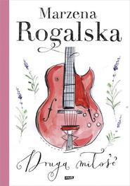 okładka Druga miłość, Książka | Marzena Rogalska