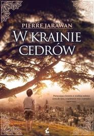 okładka W krainie cedrów, Książka | Jarawan Pierre