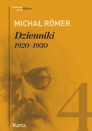okładka Dzienniki Tom 4 1920-1930, Książka | Michał Römer