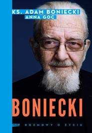 okładka Boniecki. Rozmowy o życiu, Książka | ks. Adam Boniecki, Goc Anna