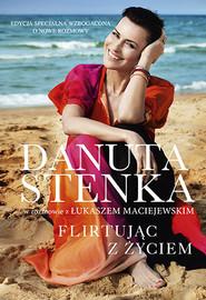 okładka Flirtując z życiem, Książka | Danuta Stenka