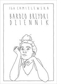 okładka Bardzo brzydki dziennik, Książka | Chmielewska Iga