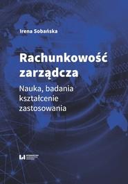 okładka Rachunkowość zarządcza Nauka, badania, kształcenie, zastosowania, Książka   Sobańska Irena