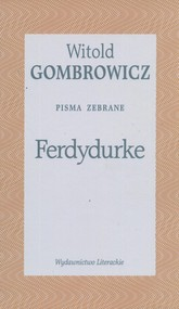okładka Ferdydurke. Pisma zebrane Tom II, Książka | Witold Gombrowicz
