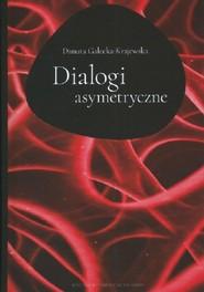 okładka Dialogi asymertyczne, Książka   Gałecka-Krajewska Danuta