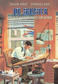 okładka Joe Shuster Opowieść o narodzinach Supermana, Książka | Voloj Julian