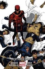 okładka Uncanny X-Men Tom 6 Historie małe, Książka | Brian Michael Bendis
