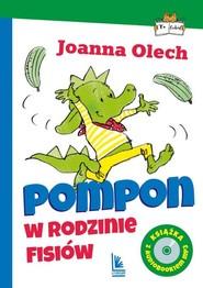 okładka Pompon w rodzinie Fisiów z audiobookiem, Książka   Joanna Olech