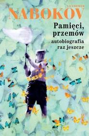 okładka Pamięci, przemów autobiografia raz jeszcze, Książka | Nabokov Vladimir