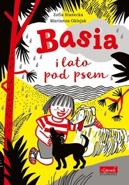 okładka Basia i lato pod psem, Książka | Zofia Stanecka