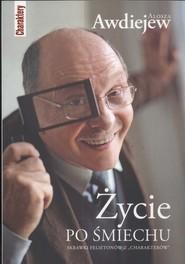 okładka Życie po śmiechu Skrawki felietonów z charakterów, Książka | Awdiejew Alosza
