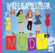 okładka Wielka księga mody, Książka | Magdalena  Marczewska