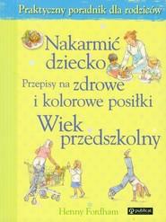 okładka Nakarmić dziecko Przepisy na zdrowe i kolorowe posiłki Wiek przedszkolny, Książka | Fordham Henny