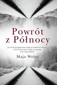 okładka Powrót z Północy, Książka   Maja Wolny