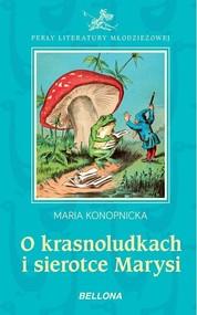 okładka O krasnoludkach i sierotce Marysi, Książka | Maria Konopnicka