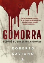 okładka Gomorra Podróż po imperium kamorry, Książka | Roberto Saviano