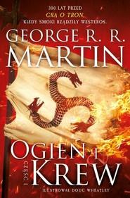 okładka Ogień i krew Część 1, Książka   George R.R Martin