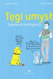 okładka Tęgi umysł Tajemnice inteligencji, Książka   Florence Pinaud, Severine Assous