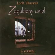okładka Zagubiony anioł + CD, Książka   Lech Tkaczyk