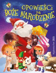 okładka Opowieści na Boże Narodzenie, Książka   Agnieszka Nożyńska-Demianiuk
