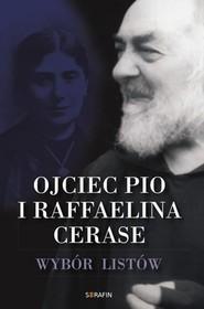 okładka Ojciec Pio i Raffaelina Cerase Wybór listów, Książka |