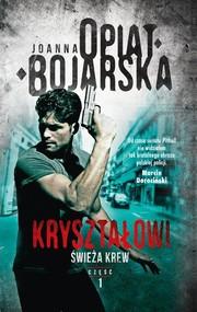 okładka Kryształowi Tom 1 Świeża krew, Książka | Joanna Opiat-Bojarska