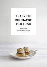 okładka Tradycje kulinarne Finlandii, Książka   Tomaszewska-Bolałek Magdalena