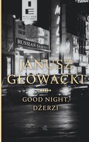 okładka Good night Dżerzi, Książka | Janusz Głowacki