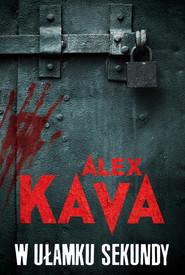 okładka W ułamku sekundy, Książka | Alex Kava