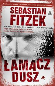 okładka Łamacz Dusz, Książka | Sebastian Fitzek
