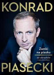 okładka Zamki na piasku 20 obrazków z życia dziennikarza, Książka | Piasecki Konrad