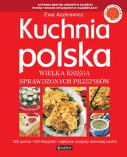 okładka Kuchnia polska Wielka księga sprawdzonych przepisów, Książka | Aszkiewicz Ewa