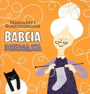 okładka Babcia dziergajka, Książka | Borroughdame Margarett