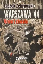 okładka Warszawa 44 Krew i chwała, Książka | Żebrowski Leszek