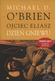 okładka Ojciec Eliasz Dzień gniewu, Książka   O'Brien Michael