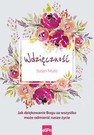 okładka Wdzięczność Jak dziękowanie Bogu za wszystko może odmienić nasze życie, Książka | Muto Susan