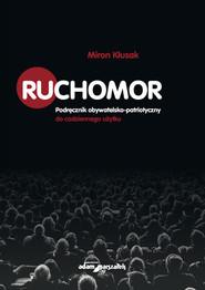 okładka Ruchomor Podręcznik obywatelsko-patriotyczny do codziennego użytku, Książka | Kłusak Miron